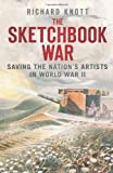 The Sketchbook War, Richard Knott, 0752489232