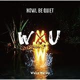 【早期購入特典あり】Wake We Up(初回限定盤)(透明スリーブケース仕様)(DVD付)(ハウルのオリジナルステッカー(Wake We Up ver.)付)