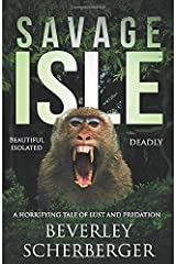 Savage Isle: Beautiful  Isolated  Deadly Paperback