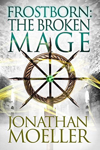 Frostborn: The Broken Mage (Frostborn -