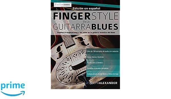 Fingerstyle en la guitarra blues: Domina el fingerpicking y los solos en la guitarra acústica del blues (Spanish Edition): Mr Joseph Alexander, ...