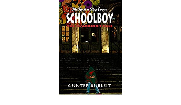Schoolboy: The Iwarriors Tale (English Edition) eBook ...