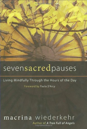 Seven Sacred Pauses: Living Mindfully Through the Hours of the Day PDF