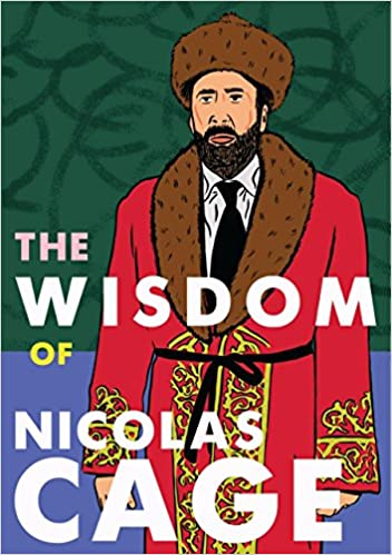 the wisdom of nicolas cage verity slade 9780995578050 amazon com