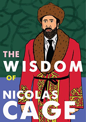 The Wisdom Of Nicolas Cage