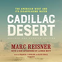 Cadillac Desert, Revised and Updated Edition: The American West and Its Disappearing Water Audiobook by Marc Reisner Narrated by Kate Udall, Joe Spieler