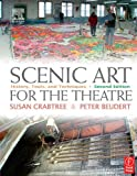 Scenic Art for the Theatre : History, Tools, and Techniques, Crabtree, Susan and Beudert, Peter, 0240804627