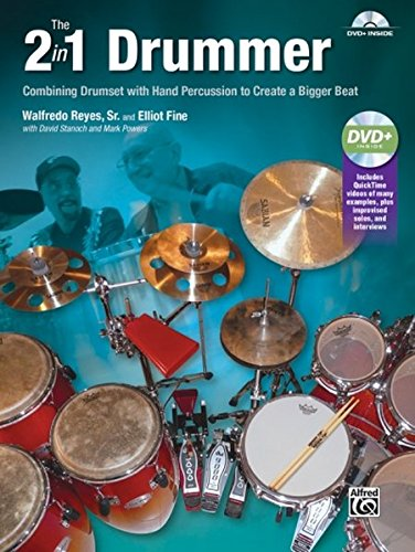 The 2-in-1 Drummer: Combining Drumset with Hand Percussion to Create a Bigger Beat, Book & ()