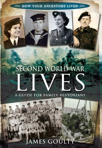 Second World War Lives: Published in association with the Second World War Experience Centre (How Your Ancestors Lived)