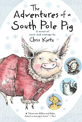 Price comparison product image The Adventures of a South Pole Pig: A novel of snow and courage