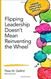 img - for Flipping Leadership Doesn't Mean Reinventing the Wheel (Corwin Connected Educators Series) book / textbook / text book