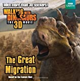 Walking with Dinosaurs: The Great Migration (Walking With Dinosaurs: the 3d Movie) by Bright, J. E. (2013) Paperback