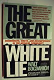 The Great White Lie : Dishonesty, Waste, and Incompetence in the Medical Community, Bogdanich, Walt, 0671792903