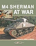 M4 Sherman at War, James D. Brown and Michael Green, 076032784X