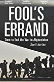 Fool's Errand: Time to End the War in Afghanistan