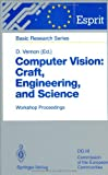 Computer Vision: Craft, Engineering, and Science : Workshop Proceedings, Killarney, Ireland, September 9/10, 1991, , 3540572112