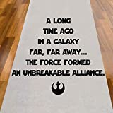 A Long Time Ago In A Galaxy Far Far Away The Force Formed An Unbreakable Alliance - Star Wars Aisle Runner