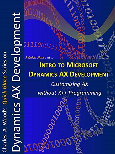 Intro to Microsoft Dynamics AX Development: A 1 Hour-Crash Course (Quick Glance) Pdf