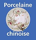 Porcelaine chinoise (French Edition)