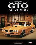 Pontiac GTO 50 Years: The Original Muscle Car