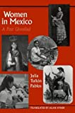 Women in Mexico: A Past Unveiled (Latin America Series) by Julia Tuñón Pablos (1999-01-01)