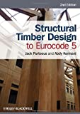 Structural Timber Design to Eurocode 5, Jack Porteous and Abdy Kermani, 0470675004