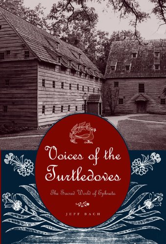 Download Voices of the Turtledoves: The Sacred World of Ephrata pdf