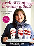 img - for Barefoot Contessa, How Easy Is That?: Fabulous Recipes & Easy Tips book / textbook / text book