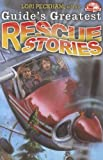 Guide's Greatest Rescue Stories (Pathfinder Junior Book Club)