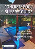 Concrete Pool Buyers' Guide: Everything you need to know about buying a concrete pool: choosing a builder, quoting, design, types, features, cost