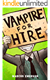 Vampire For Hire (a fun adventure for children ages 9-12)