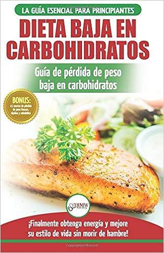 Low Carb Dieta: Recetas para principiantes Guía para quemar grasa + 45 Recetas de baja pérdida de peso probadas en carbohidratos (Libro en español / Low ...