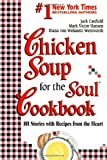 img - for Chicken Soup for the Soul Cookbook: 101 Stories with Recipes from the Heart book / textbook / text book