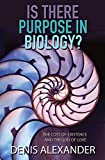 img - for Is There Purpose in Biology?: The Cost of Existence and the God of Love book / textbook / text book