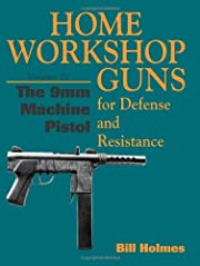 The 9mm Machine Pistol (Home Workshop Guns…