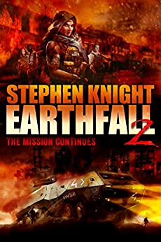 Earthfall 2: The Mission Continues by [Knight, Stephen]