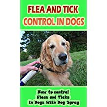 Flea And Tick Control In Dogs: How to control Fleas and Ticks in Dogs With Dog Spray