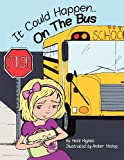 It Could Happen... on the Bus, Heidi Higbee, 0988294001