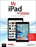 My iPad for Seniors (Covers iOS 9 for iPad Pro, all models of iPad Air and iPad mini, iPad 3rd/4th generation, and iPad 2) (3rd Edition)