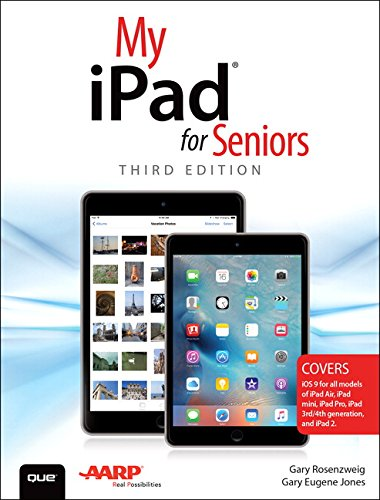 My iPad for Seniors (Covers iOS 9 for iPad Pro, all models of iPad Air and iPad mini, iPad 3rd/4th generation, and iPad 2) (3rd Edition) (Compare Ipad Air And Ipad Air 2)