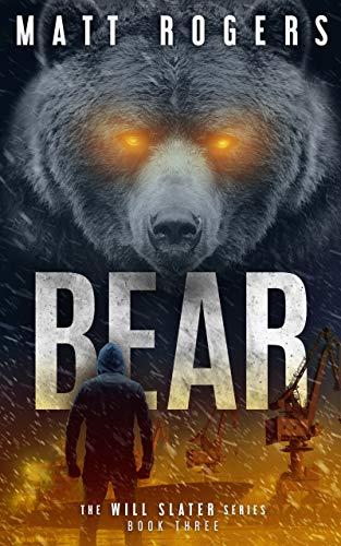 (Bear: A Will Slater Thriller (Will Slater Series Book 3))