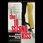 The 10-Second Kiss | Ellen Kreidman