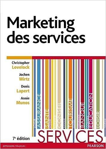 Marketing des services: Amazon.es: Christopher Lovelock, Jochen Wirtz, Denis Lapert, Annie Munos: Libros en idiomas extranjeros