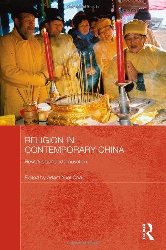 Religion in Contemporary China: Revitalization and Innovation (Routledge Contemporary China (Series 20 China)