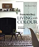 Farrow and Ball Living with Colour, Ros Byam Shaw, 1849750386