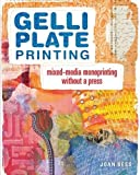 img - for Gelli Plate Printing: Mixed-Media Monoprinting Without a Press book / textbook / text book