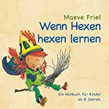 Wenn Hexen hexen lernen - Hörbuch für Kinder ab 8 Jahre