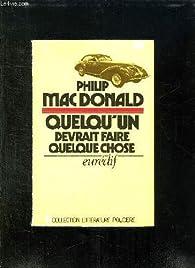 Quelqu'un devrait faire quelque chose par Philip MacDonald