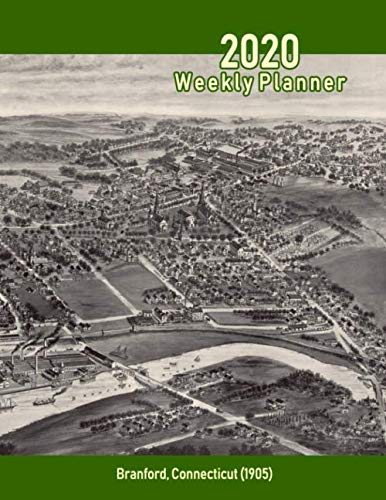 2020 Weekly Planner: Branford, Connecticut (1905): Vintage Panoramic Map Cover
