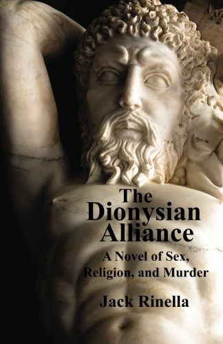 The Dionysian Alliance: A Novel of Sex, Religion, and Murder ebook